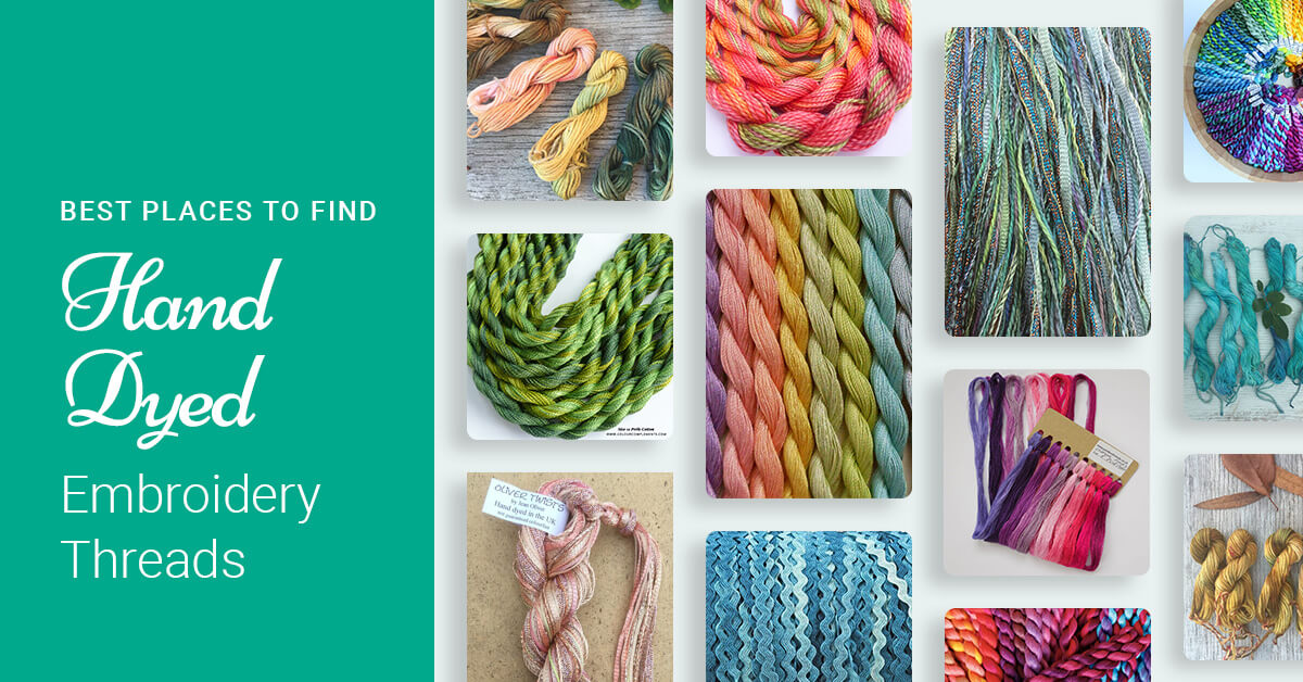 Best Places To Find Hand Dyed Embroidery Threads