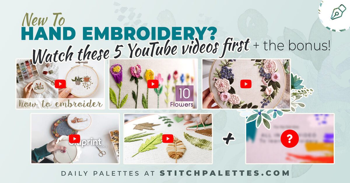 New To Hand Embroidery? Watch These 5 Videos First!